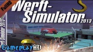 Werft-Simulator 2013 Gameplay (PC HD)