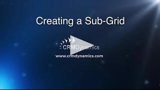Creating a Sub-Grid in Microsoft Dynamics CRM