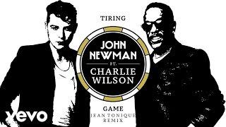 John Newman - Tiring Game (Jean Tonique Remix) ft. Charlie Wilson