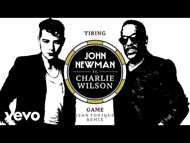John Newman - Tiring Game (Jean Tonique Remix) ft. Charlie Wilson