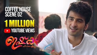 ISHQ   Coffee House Scene 02   Shane Nigam   Ann Sheethal   Anuraj Manohar   E4E