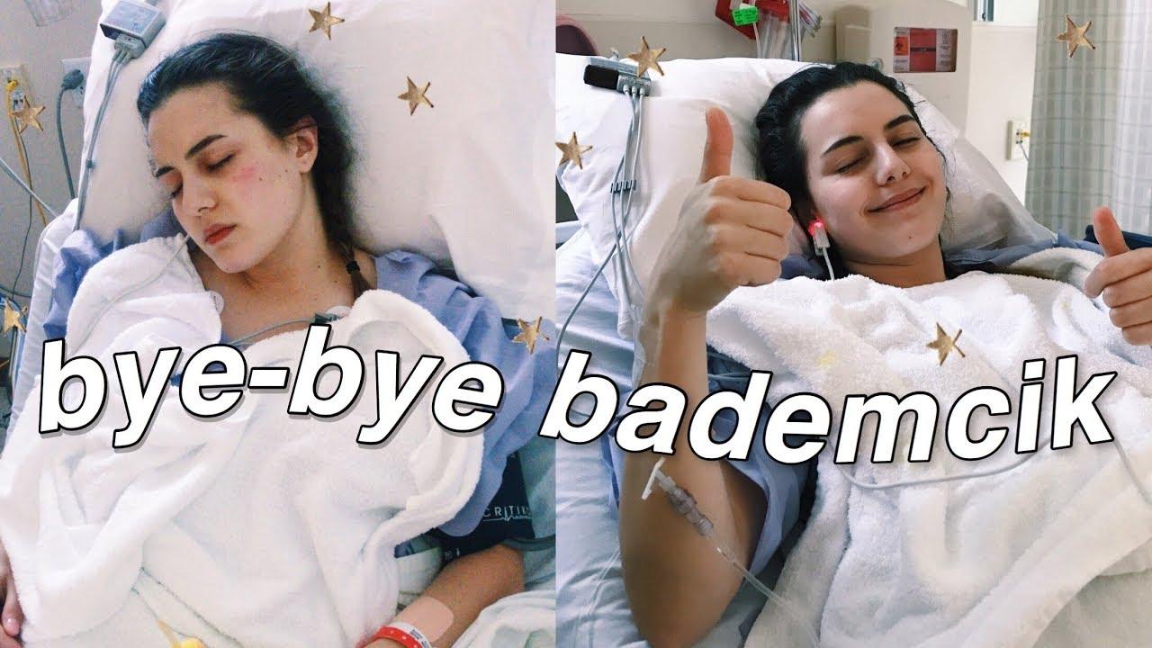 bye bye bademcik! *ameliyat vlog*