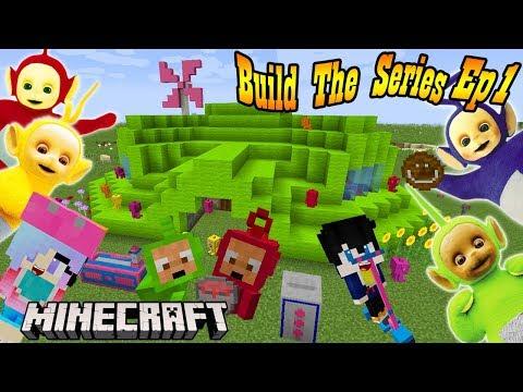 Minecraft Build The Series Ep. 1 ตอนต้อนรับวันเด็กสร้างบ้านเทเลทับบี้สุดน่ารักฟรุ้งฟริ้งกันเถอะ
