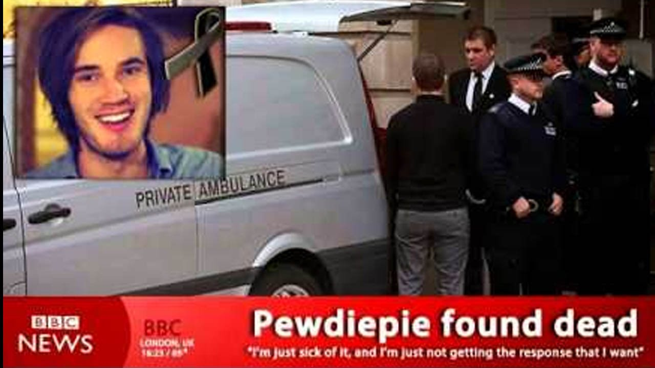 PEWDIEPIE IS DEAD