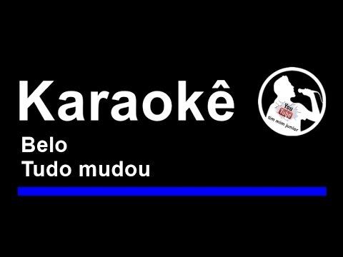 Belo Tudo mudou Karaoke