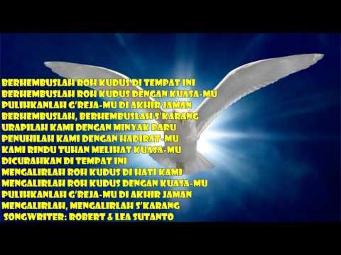 BERHEMBUSLAH ROH KUDUS DI TEMPAT INI BERHEMBUSLAH ROH KUDUS DENGAN KUASA-MU