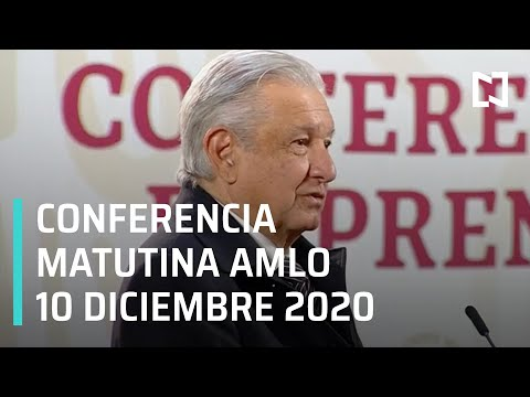 Conferencia matutina AMLO / 10 de diciembre 2020