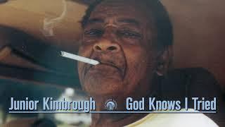 Junior Kimbrough - God Knows I Tried (Full Album Stream)