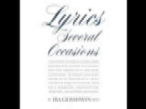 [ReadAloud at OSU]  Lyrics on several occasions by Ira Gershwin (2/4)