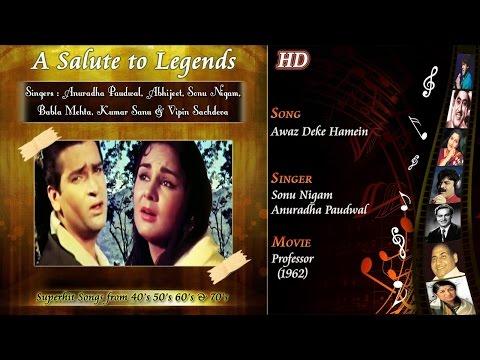 Awaz Deke Hamein Tum Bulao   A Salute To Legends   Professor 1962   Sonu Nigam   Anuradha   HD