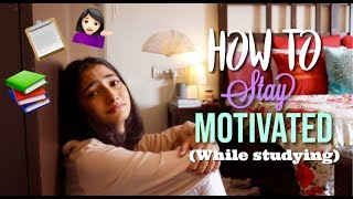 HOW TO STAY FOCUSED AND MOTIVATED! #ExamSurvivalGuide
