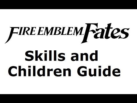 Fire Emblem Fates ~ Children Guide Part 1 (Inheritance, Class, Skills) - The MetaGame