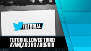 Tutorial Lower Thirds Avançado no Android (PixelLab/Ps Touch)