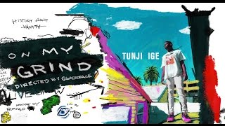 TUNJI IGE - ON MY GRIND (Official Video) thumbnail