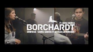 Leonel García ft. Natalia Lafourcade - Confieso (Cover) por Borchardt ft. Luisa Dávila