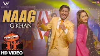 Naag - G Khan || Punjabi Music Junction 2017 || VS Records || Latest Punjabi Songs