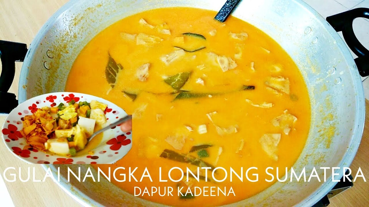 Resep Gulai Nangka Kuah Lontong Sayur Sumatera Youtube