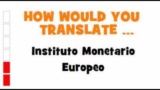 SPANISH TRANSLATION QUIZ = Instituto Monetario Europeo