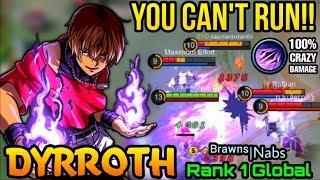 You Can't Escape from Me! Dyrroth Orochi Chris Insane DMG - Top 1 Global Dyrroth  ᴮʳᵃʷⁿˢ|Nabs- MLBB