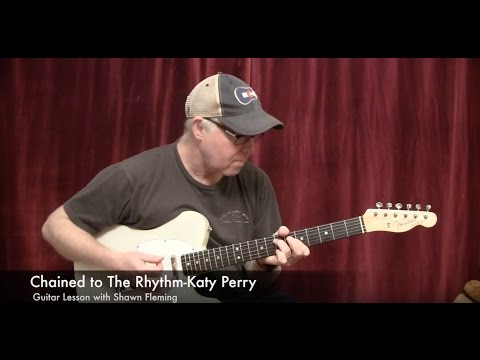 Chained To The Rhythm-Guitar Lesson-Katy Perry