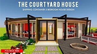 Shipping Container 5 Bedroom Courtyard House Design with Floor Plans | POLYBOX 800