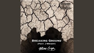 Breaking Ground (feat. J-Wright)