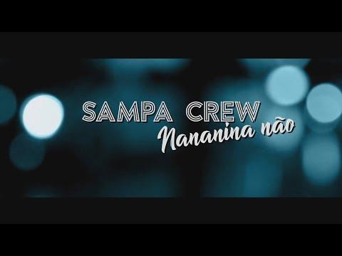 SAMPA CREW - NANANINA NÃO (LANÇAMENTO)(LYRIC)
