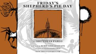 Watch She Loves Pablo Fridays Shepherds Pie Day video