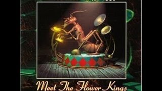 The Flower Kings-Humanizzimo (Meet the Flower Kings 2003) (ONLY AUDIO)