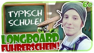 FAHRRAD / LONGBOARD FÜHRERSCHEIN?! - TYPISCH SCHULE #60