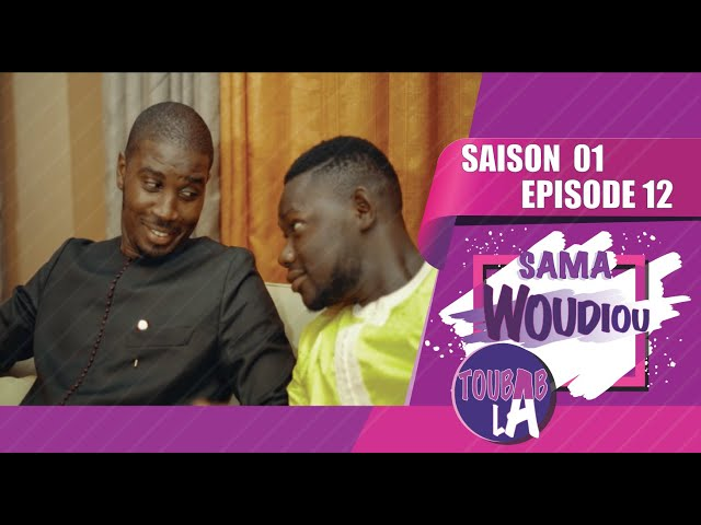 Sama Woudiou Toubab La - Episode 13 [Saison 01] - VOSTFR