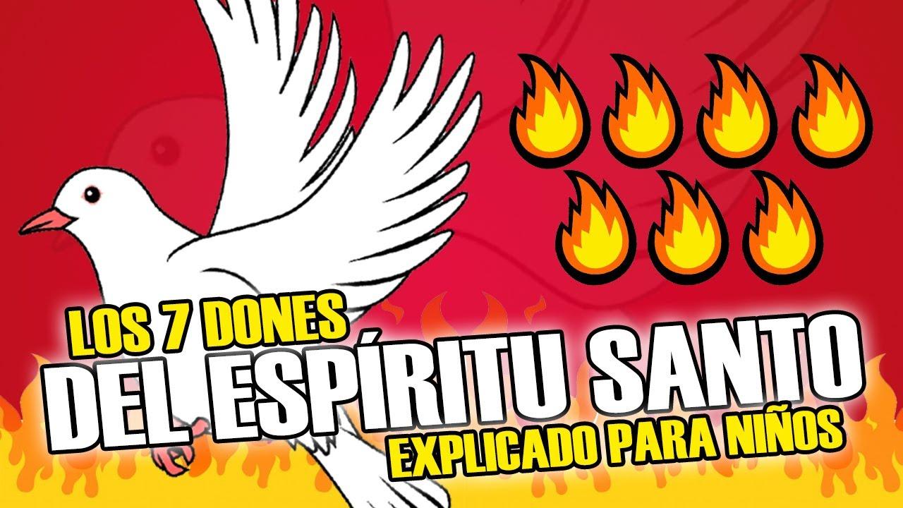 Los 7 Dones Del Espíritu Santo Explicado Para Niños Youtube