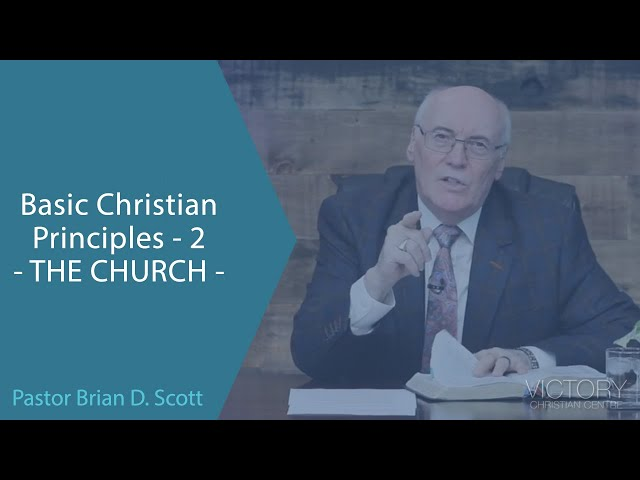 Basic Christian Principles - 2 - THE CHURCH -- Jan 27, 2020