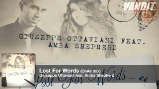 Giuseppe Ottaviani feat. Amba Shepherd - Lost For Words (On Air Mix) (Preview)