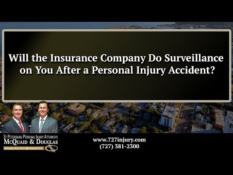Will the Insurance Company Do Surveillance on You After a Personal Injury Accident?