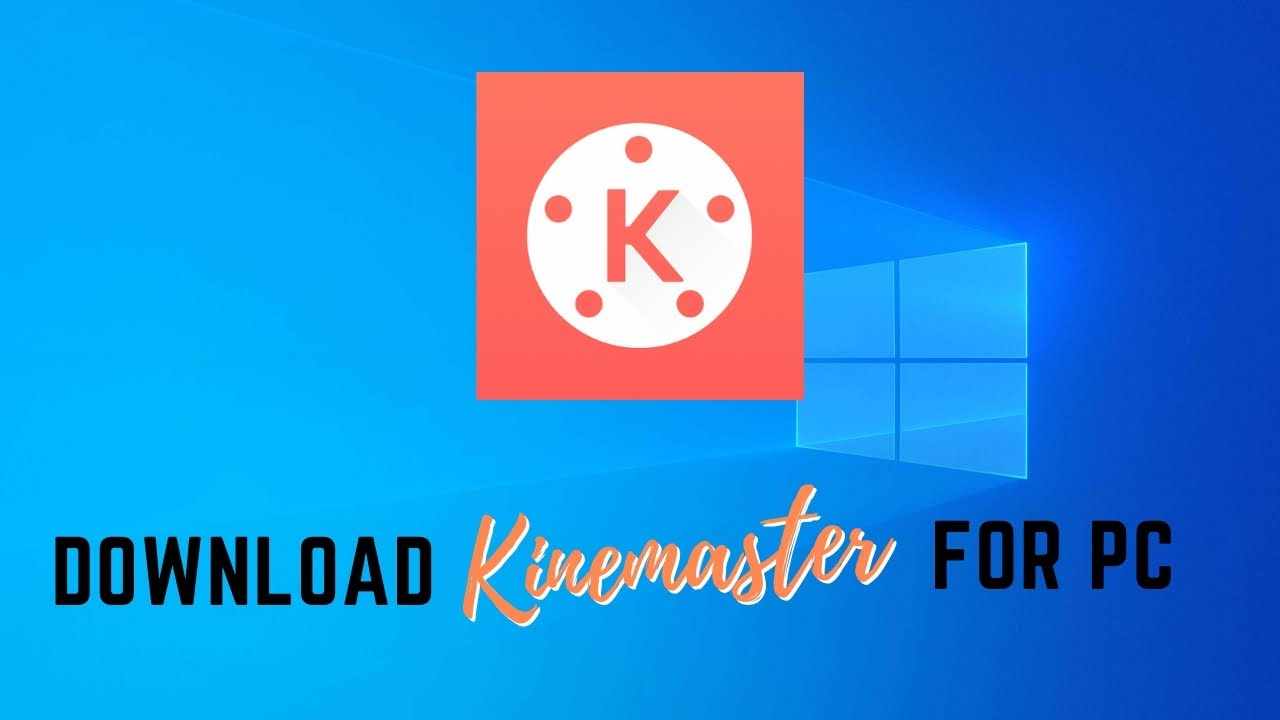 Kinemaster For Pc Windows 7 8 10 Free Download Without Bluestacks Youtube