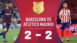 Barcelona vs atletico madrid 2-2 - all ...