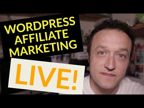 Affiliate Marketing with WordPress - LIVE STREAM