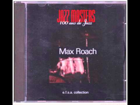 Max Roach - Chi Chi (Parker) [JAZZ MASTERS] Track n°5