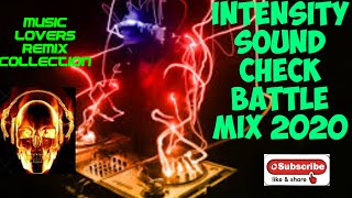 Download INTENSITY SOUND CHECK AND BATTLE MIX 2020