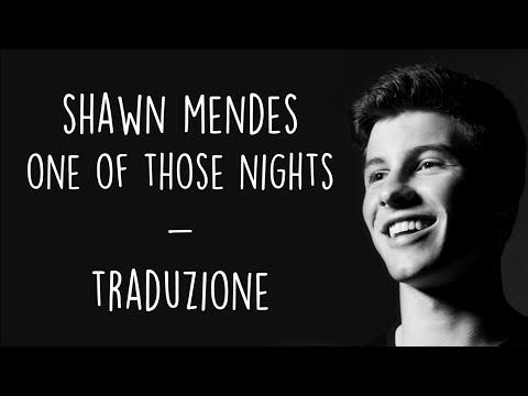 Shawn Mendes - One Of Those Nights  [Traduzione ITA]