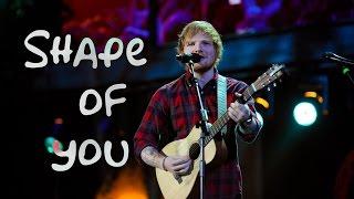 Shape of you (Live) - Ed Sheeran