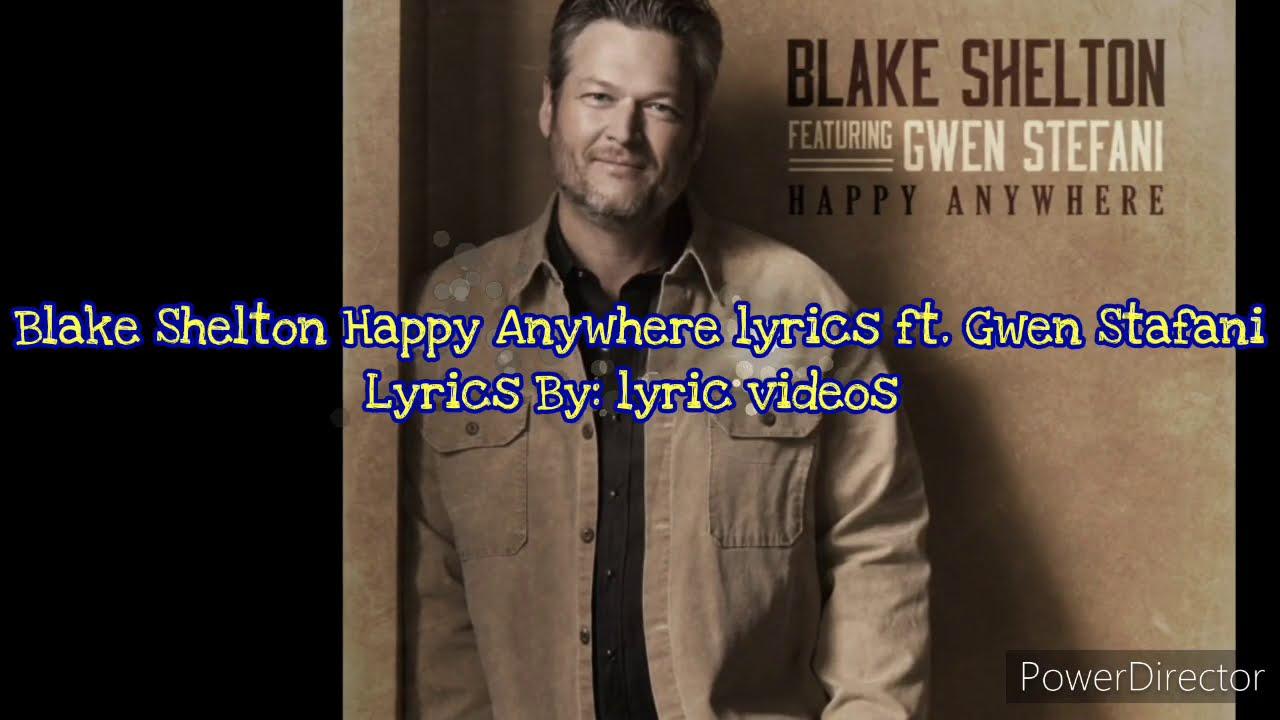 Blake Shelton Happy Anywhere lyrics ft Gwen Stefani