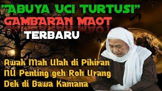 Download lagu Abuya Uci Terbaru | Gambaran Maot | Meninggal #abuyauciterbaru