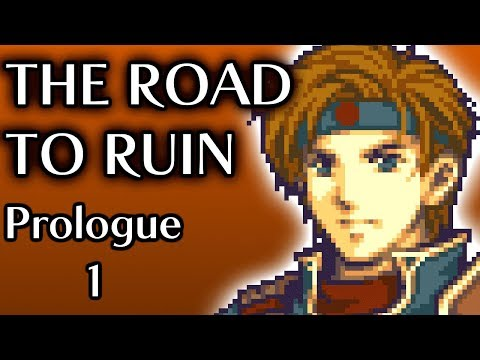Vance is back! Let's Play Fire Emblem: The Road To Ruin FINAL VERSION. Part 1