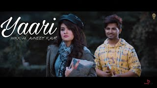 Gambar cover Yaari Song AVNEET Kaur : Nikk Ft Avneet Kaur | Latest Punjabi Songs 2019 | New Punjabi Songs 2019