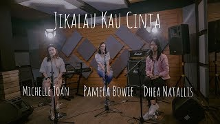 Download lagu Jikalau Kau Cinta by Judika (Dhea Natallis, Michelle Joan, Pamela Bowie Cover)