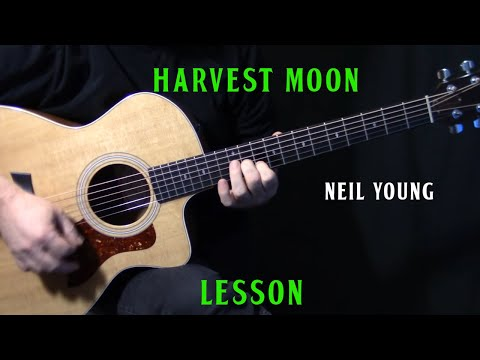 "how to play ""Harvest Moon"" on guitar by Neil Young 