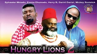 Hungry Lions 2  - 2015 Latest Nigerian Nollywood Movie