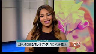 "Ashanti on New Film ""Mothers & Daughters"""